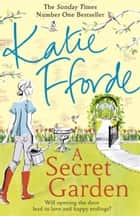 A Secret Garden ebook by Katie Fforde