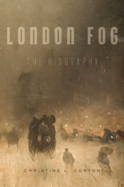 London Fog - The Biography ebook by Christine L. Corton