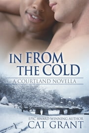 In From the Cold - A Courtland Novella ebook by Cat Grant