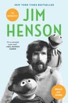 Jim Henson - The Biography ekitaplar by Brian Jay Jones