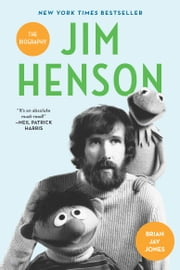 Jim Henson - The Biography ebook by Brian Jay Jones