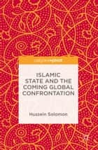 Islamic State and the Coming Global Confrontation ebook by Hussein Solomon