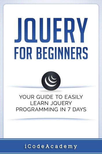 jQuery For Beginners: Your Guide To Easily Learn jQuery