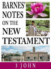 Barnes' Notes on the New Testament-Book of 3rd John ebook by Albert Barnes