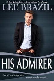 His Admirer ebook by Lee Brazil