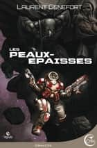 Les Peaux-Epaisses ebook by Ronan TOULHOAT, Laurent GENEFORT