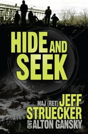 Hide and Seek ebook by Jeff Struecker,Alton Gansky