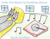 Patty The Black Cat Bedtime Stories - The Complete Collection ebook by heidi jacobsen