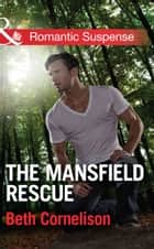 The Mansfield Rescue (Mills & Boon Romantic Suspense) (The Mansfield Brothers, Book 3) 電子書 by Beth Cornelison