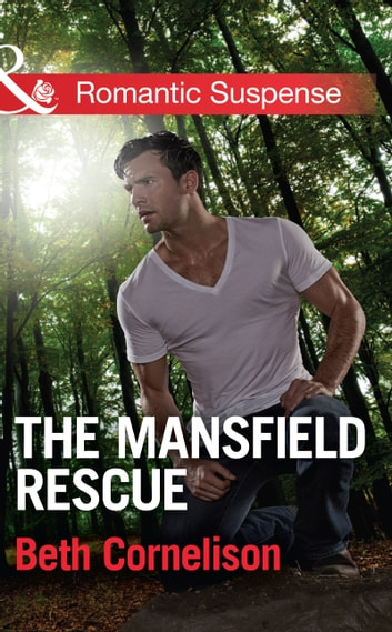 The Mansfield Rescue (Mills & Boon Romantic Suspense) (The Mansfield Brothers, Book 3) ebook by Beth Cornelison