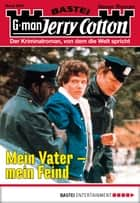 Jerry Cotton - Folge 2937 - Mein Vater - mein Feind ebook by Jerry Cotton