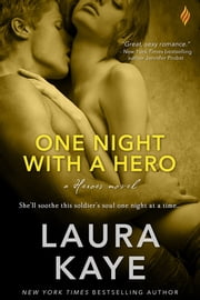 One Night with a Hero - A Heroes Novel ebook by Laura Kaye