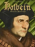 Holbein: Detailed Paintings ebook by Narim Bender