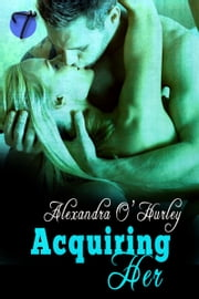 Acquiring Her ebook by Alexandra O'Hurley