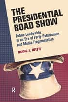 Presidential Road Show ebook by Diane J. Heith