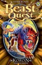 Beast Quest: Koron, Jaws of Death - Series 8 Book 2 ebook by Adam Blade