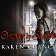 Claimed by Shadow audiobook by Karen Chance