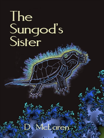 The Sungod's Sister ebook by D McLaren