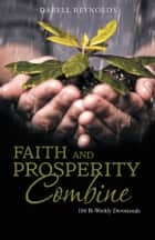 Faith and Prosperity Combine ebook by Darell Reynolds