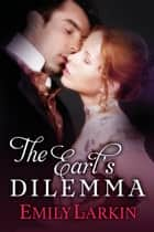 The Earl's Dilemma eBook by Emily Larkin