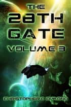 The 28th Gate: Volume 3 ebook by Christopher C. Dimond