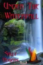 Under the Waterfall ebook by Sally Odgers