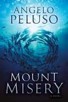 Mount Misery - A Novel ebook by Angelo Peluso