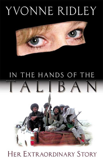 In the Hands of the Taliban ebook by Yvonne Ridley