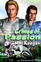Crimes of Passion ebook by Mel Keegan