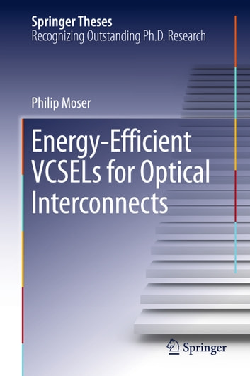 Energy-Efficient VCSELs for Optical Interconnects ebook by Philip Moser