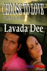 Choose to Love ebook by Lavada Dee