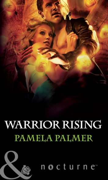 Warrior Rising (Mills & Boon Nocturne) (The Esri, Book 4) ebook by Pamela Palmer
