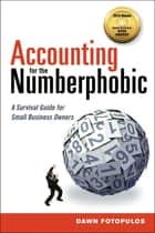 Accounting for the Numberphobic ebook by Dawn Fotopulos