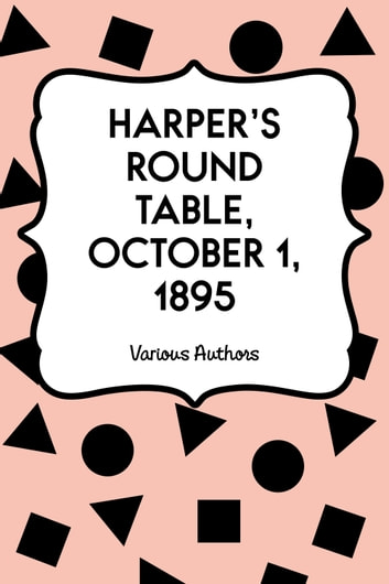 Harper's Round Table, October 1, 1895 ebook by Various Authors