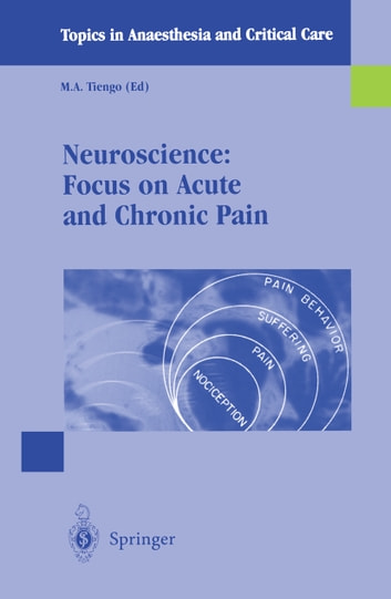 Neuroscience: Focus on Acute and Chronic Pain ebook by