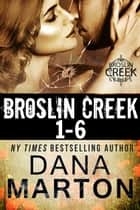 Broslin Creek Boxed Set (Books 1-6) ebook by Dana Marton