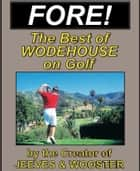 FORE! Humorous Golf Stories by P.G. Wodehouse ebook by P.G. Wodehouse