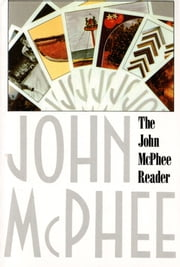 The John McPhee Reader ebook by John McPhee,William L. Howarth