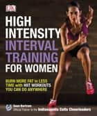 High-Intensity Interval Training for Women - Burn More Fat in Less Time with HIIT Workouts You Can Do Anywhere ebook by Sean Bartram