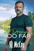 A Dream Too Far ebook by SJ McCoy