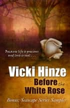 Before The White Rose ebook by Vicki Hinze