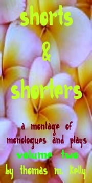 Shorts & Shorters II ebook by Thomas M. Kelly