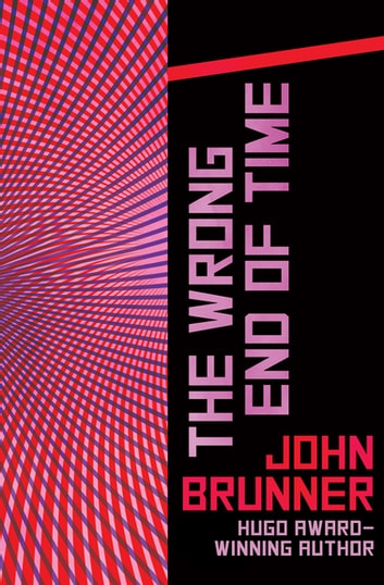 The Wrong End of Time ebook by John Brunner