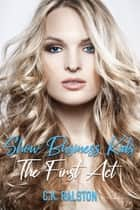 Show Business Kids: The First Act ebook by C.K. Ralston