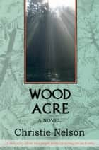 Woodacre ebook by Christie Nelson