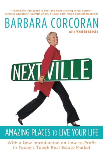 Nextville - Amazing Places to Live the Rest of Your Life ebook by Barbara Corcoran