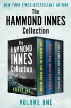 The Hammond Innes Collection Volume One - The Wreck of the Mary Deare, Wreckers Must Breathe, and The Land God Gave to Cain ebook by Hammond Innes