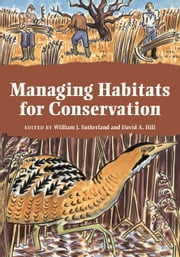 Managing Habitats for Conservation ebook by William J. Sutherland,David A. Hill