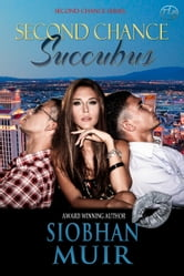 Second Chance Succubus ebook by Siobhan Muir