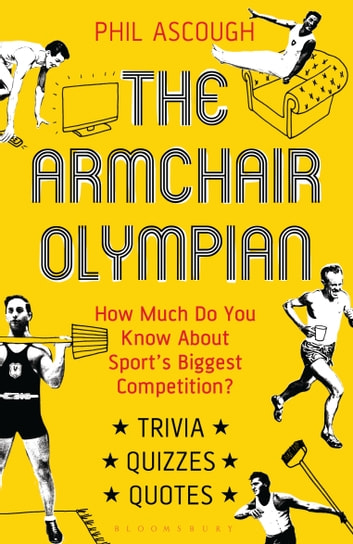 The Armchair Olympian - How Much Do You Know About Sport's Biggest Competition? ebook by